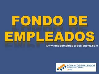 FONDO DE EMPLEADOS