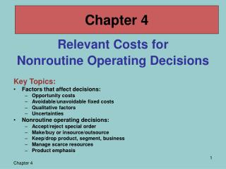 Relevant Costs for Nonroutine Operating Decisions