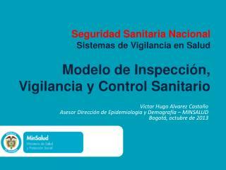 Victor Hugo Alvarez Casta�o Asesor Direcci�n de Epidemiologia y Demograf�a � MINSALUD