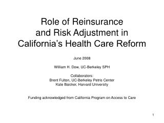 Role of Reinsurance  and Risk Adjustment in California s Health Care Reform
