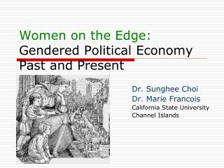 Women on the Edge: Gendered Political Economy Past and Present