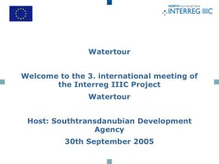 Watertour Welcome to the 3. international meeting of the Interreg IIIC Project  Watertour