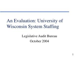 An Evaluation: University of Wisconsin System Staffing