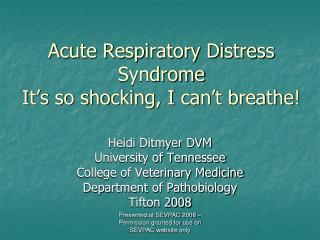 Acute Respiratory Distress Syndrome It's so shocking, I can't breathe!