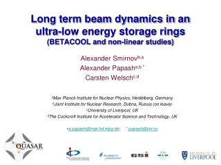 Long term beam dynamics in an ultra-low energy storage rings (BETACOOL and non-linear studies)