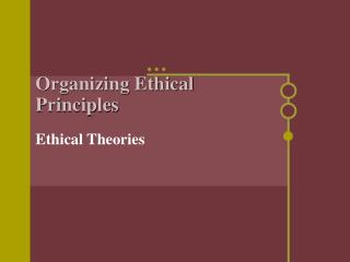 Organizing Ethical Principles