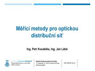 Měřící metody pro optickou distribuční síť