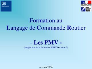 Formation au  Langage de Commande Routier  - Les PMV - support tir  de la formation SIREDO niveau 2