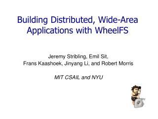 Building Distributed, Wide-Area Applications with WheelFS