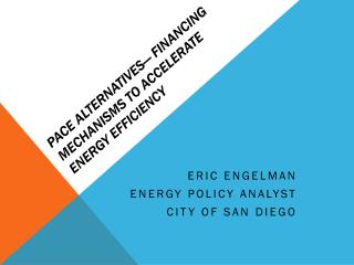 PACE Alternatives� Financing Mechanisms to Accelerate Energy Efficiency