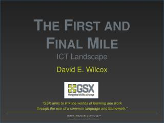 The First and  Final Mile ICT Landscape