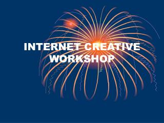 INTERNET CREATIVE WORKSHOP