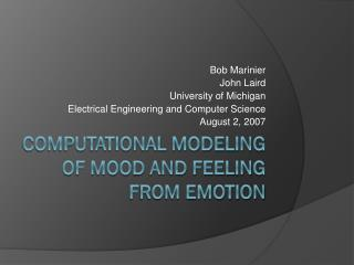 Computational Modeling of Mood and Feeling from Emotion