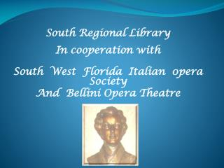 South Regional Library  In cooperation with South  West  Florida  Italian  0pera  Society