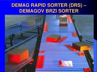 DEMAG RAPID SORTER (DRS) – DEMAGOV BRZI SORTER