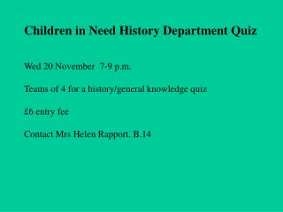 Children in Need History Department Quiz Wed 20 November  7-9 p.m.