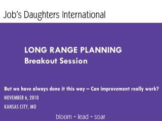 LONG RANGE PLANNING Breakout Session