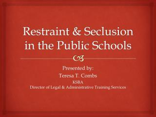 Restraint & Seclusion in the Public Schools