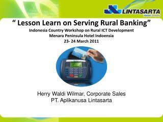 Herry Waldi Wilmar, Corporate Sales PT. Aplikanusa Lintasarta