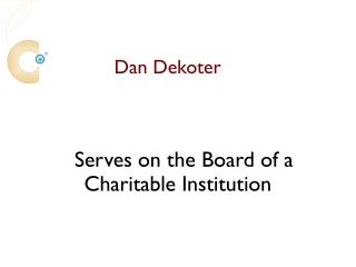 Dan DeKoter Serves On The Board Of A Charitable Institution