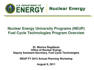 Nuclear Energy University Programs (NEUP) Fuel Cycle Technologies Program  Overview