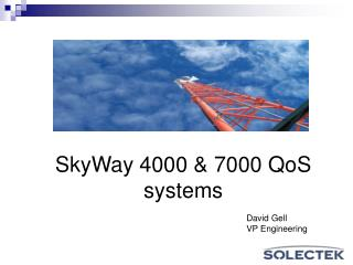 SkyWay 4000 & 7000 QoS  systems