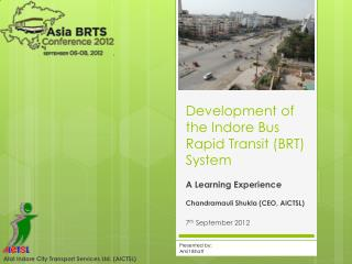 Development of the Indore Bus Rapid Transit (BRT) System