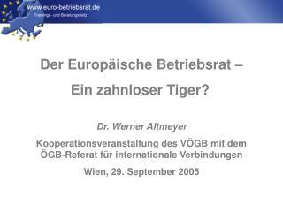 Der Europäische Betriebsrat –  Ein zahnloser Tiger? Dr. Werner Altmeyer