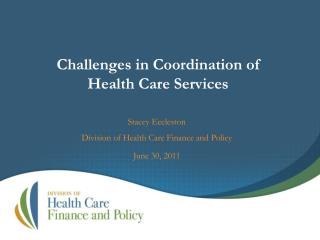 Challenges in Coordination of  Health Care Services