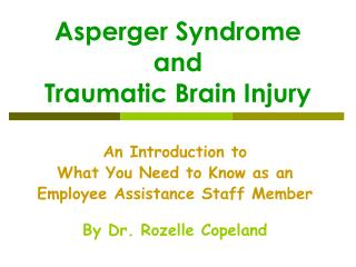 Asperger  Syndrome and  Traumatic Brain Injury
