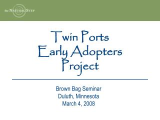 Twin Ports  Early Adopters  Project