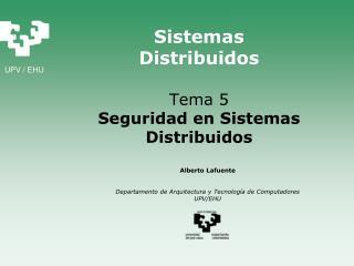 Sistemas Distribuidos Tema 5 Seguridad en Sistemas Distribuidos