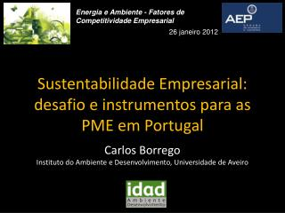 Sustentabilidade Empresarial: desafio e instrumentos para as PME em Portugal