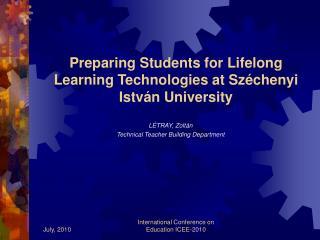 Preparing Students for Lifelong Learning Technologies at Sz�chenyi Istv�n University
