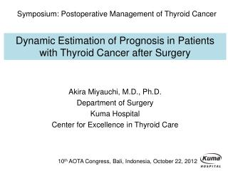 Akira Miyauchi, M.D., Ph.D. Department of Surgery Kuma Hospital