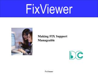 Making FIX Support Manageable