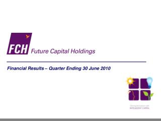 Financial Results – Quarter Ending 30 June 2010