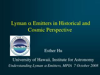 Lyman    Emitters in Historical and Cosmic Perspective