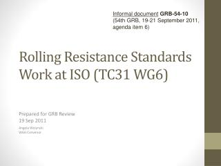 Rolling Resistance Standards Work at ISO TC31 WG6