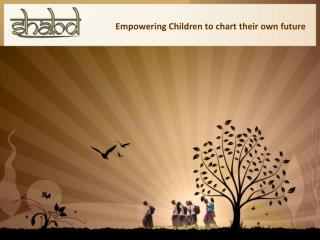 Empowering Children to chart their own future