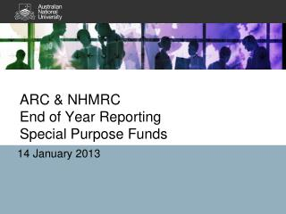 ARC & NHMRC End of Year Reporting Special Purpose Funds