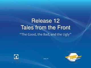 Release 12 Tales from the Front