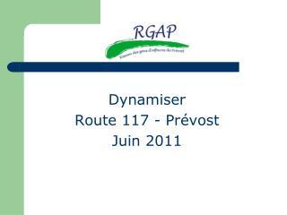 Dynamiser  Route 117 - Pr�vost Juin 2011