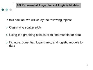 6.9  Exponential, Logarithmic & Logistic Models