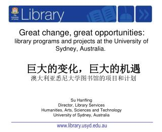 Su Hanfling Director, Library Services Humanities, Arts, Sciences and Technology