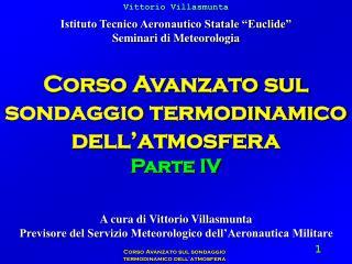 Corso Avanzato sul sondaggio termodinamico dell'atmosfera  Parte IV