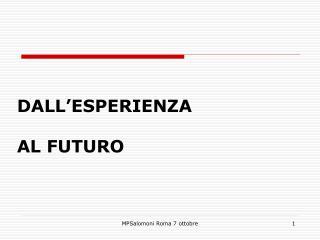 DALL'ESPERIENZA  AL FUTURO