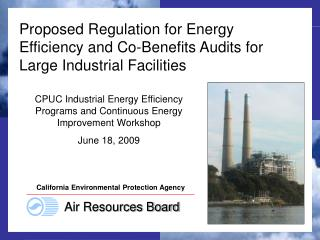 Proposed Regulation for Energy Efficiency and Co-Benefits Audits for Large Industrial Facilities