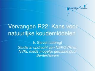 Vervangen R22: Kans voor natuurlijke koudemiddelen