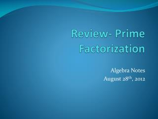Review- Prime Factorization